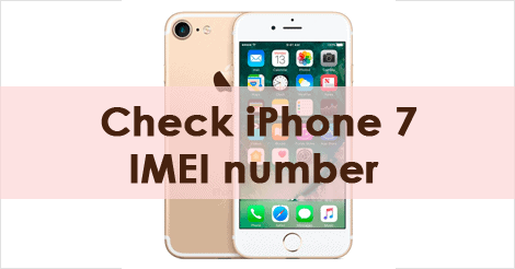 imei checker iphone how to check imei number on iphone 7 technologydreamer 6908