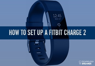 How to Set Up a Fitbit Charge 2