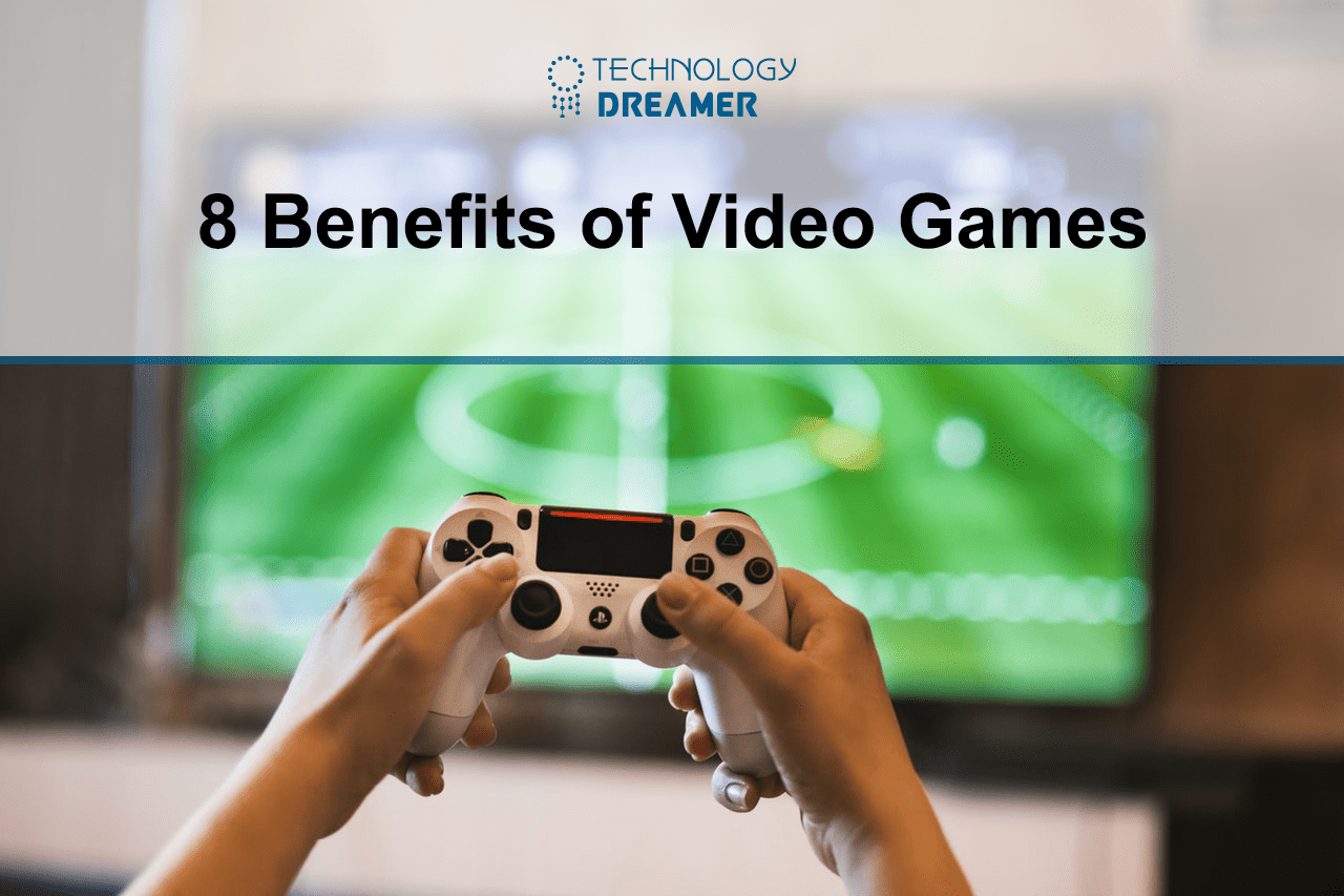 8 Benefits of Video Games
